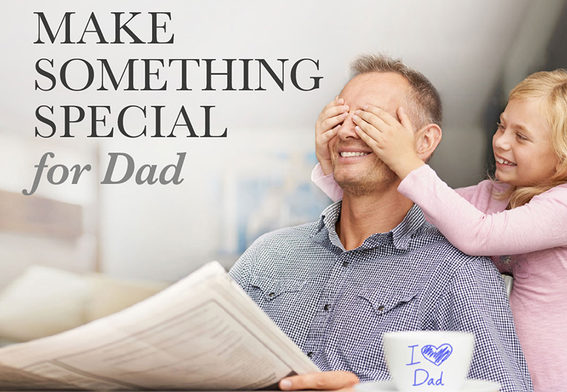 Make something special for Dad