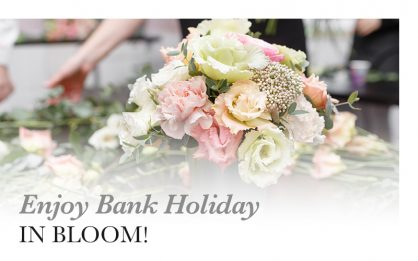 Enjoy Bank Holiday in Bloom!